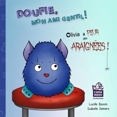 Doufie, mon ami gentil - Olivia a peur des araignées    ISBN 978-2-924421-61-1